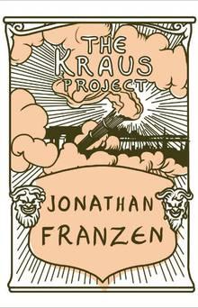 Jonathan Franzen's The Kraus Project.