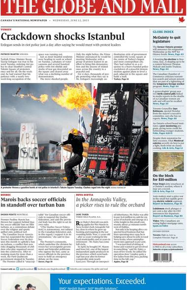 """The front page of The Globe and Mail on June 12, 2013. One reader wrote: """"At this time, I would also like to share an article published by The Guardian on june 11th , which talked about the misleading scene staged by the current government to justify their planned brutality that day. The photo that the Globe used which depicts a man throwing a Molotov cocktail clearly depicts the falsification that I am referring to."""""""