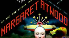 """""""In Other Worlds: SF and the Human Imagination,"""" by Margaret Atwood"""
