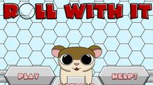 "Jordan Gabrielle's game ""Roll With It"" follows a hamster named Benny through a number of increasingly different mazes."