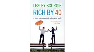 Rich by 40 by Lesley Scorgie.