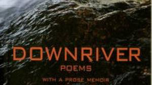 Downriver, by M. T. Kelly, Exile Editions, 95 pages, $18.95