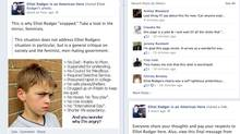 This Facebook page, since taken down, suggests there are other people who think like Elliot Rodger.