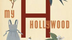 My Hollywood, by Mona Simpson, Knopf, 369 pages, $31