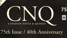 Canadian Notes & Queries is one of few publications outside academe that contains substantial essays on literary trends rather than just short reviews, and it does not fear to be critical.