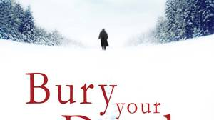 Bury Your Dead, by Louise Penny, Little, Brown, 384 pages, $34.99